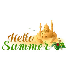 hello summer lettering text and sand castle vector image