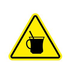 Coffee warning sign yellow drinking tea hazard vector