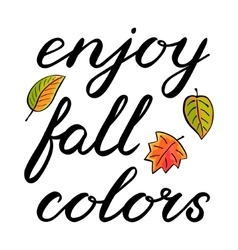 Enjoy fall colors handwritten brush lettering vector