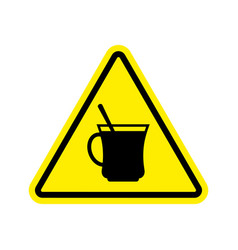 Coffee warning sign yellow drinking tea hazard vector