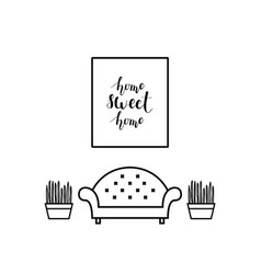 Home sweet home lettering in a living room vector