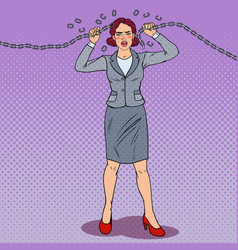 Pop art businesswoman breaking metal chain vector