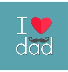 I love dad happy fathers day curl moustache text vector