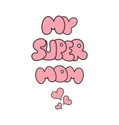Super mom sticker happy mothers day celebration vector
