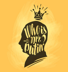 Who is mr putin lettering calligraphy vector