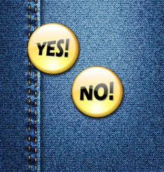 Yes no badge on jeans denim fabric texture vector