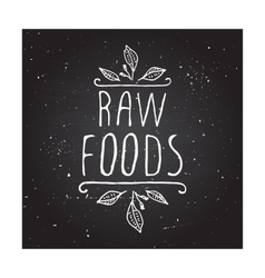 Raw foods - product label on chalkboard vector