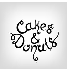 Hand-drawn lettering cakes and donuts vector