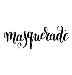 masquerade hand lettering inscription isolated on vector image