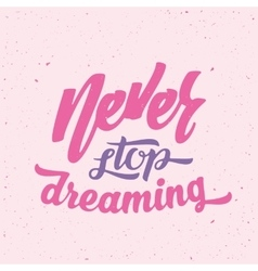 Never stop dreaming abstract retro vector