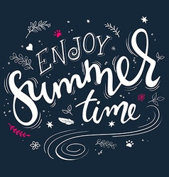 Hand drawn lettering quote - enjoy summer time - vector
