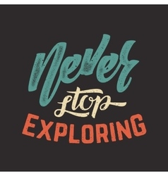 Never stop exploring abstract retro vector