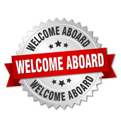 Welcome aboard 3d silver badge with red ribbon vector