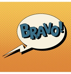 Comic Bubble Pop Art Style with Expression Bravo vector image vector image