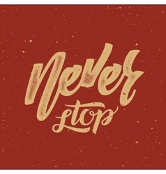 Never stop abstract retro lettering poster vector