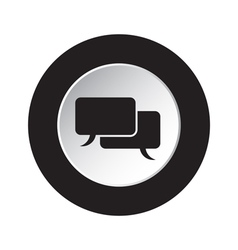 round black and white button speech bubbles icon vector image