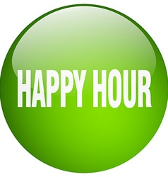 Happy hour green round gel isolated push button vector