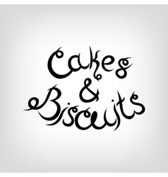 Hand-drawn lettering cakes and biscuits vector