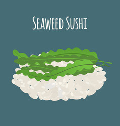 seaweed sushi - asian food algae rice vector image vector image