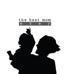 Best mom with child silhouette in black vector