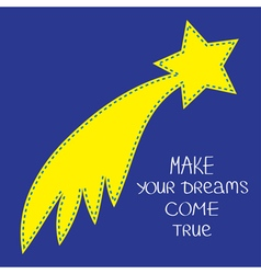 Comet flame with star make your dreams come true vector