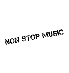 Non stop music rubber stamp vector