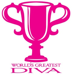 Greatest diva trophy vector