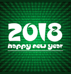 happy new year 2018 on green stripped binary code vector image vector image