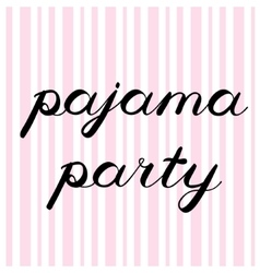 Pajama party brush lettering cute handwriting vector