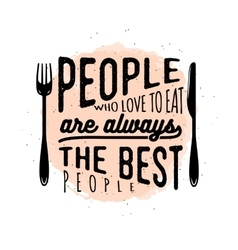 Food related typographic quote vector