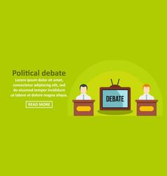 Political debate banner horizontal concept vector