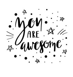 You are awesome lettering quote vector