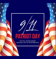 September 11 2001 patriot day background we will vector