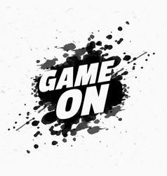 Game on message on black ink splash vector