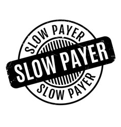 slow payer rubber stamp vector image