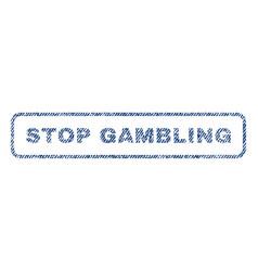 Stop gambling textile stamp vector