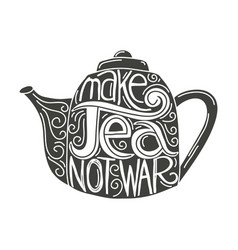 Make tea not war vector