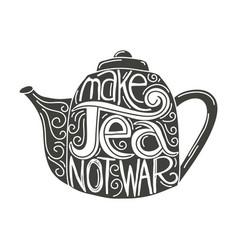 Make tea not war vector