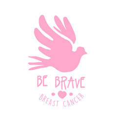 Breast cancer be brave label hand drawn vector
