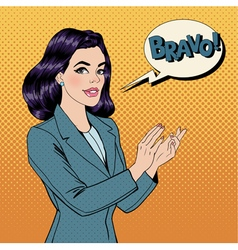 Pop Art Woman Applauding with Expression Bravo vector image vector image