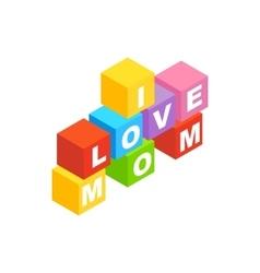 Blocks spelling the words i love mom icon vector