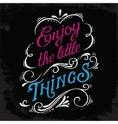 Enjoy the little things print vector