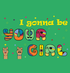 I gonna be your girl rock-n-roll font vector