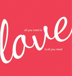 Love you is all you need vector