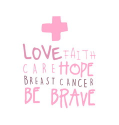Love faith care hope label breast cancer be vector