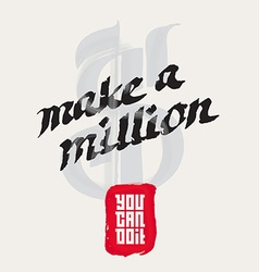 Make a million - you can do it motivational quote vector