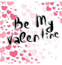 Handdrawing lettering Be My Valentine vector image vector image