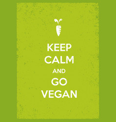 keep calm and go vegan organic eco motivation vector image vector image