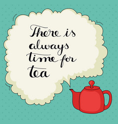 cute hand drawn tea quote vector image