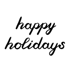Happy holidays hand made brush lettering vector